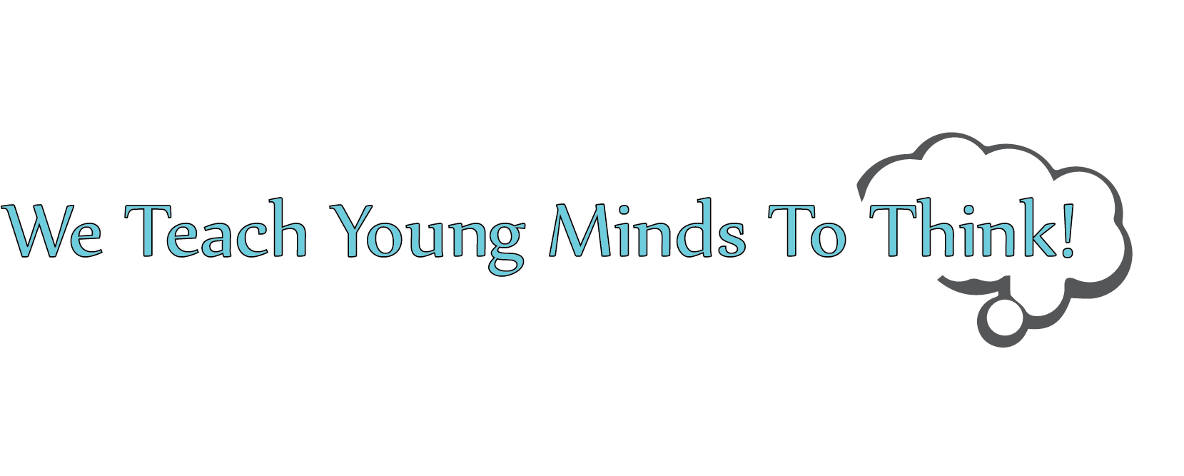 We Teach Young Mind To Think!